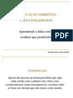 Apresentação de Prática Interdisciplinar II - A Educação Ambiental e seus Paradigmas - Daniel Dall'Igna Ecker - 2007