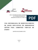 José Francisco Barbosa Neto. Uma Metodologia de Desenvolvimento de Jogos Educativos em Dispositivos Móveis para Ambientes Virtuais de Ensino. 2012. Dissertação (Mestrado em Ciências da Computação) - Universidade Federal de Pernambuco.