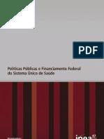 Politicas Publicas e Financiamento Federal do SUS