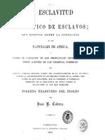 La Esclavitud y El Trafico de Esclavos; Sus Efectos Sobre La Condicion de Los Naturales de Africa - Traducido Del Ingles Por Juan B. Cabrera.1863