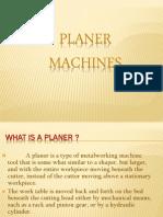 Planer Machines