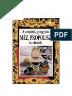 Walter Pedrotti-A szépítő gyógyító méz propolisz és társaik.