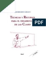 Tecnicas y recursos para el desarrollo de las clases