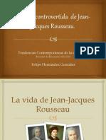 La vida controvertida  de Jean-Jacques Rousseau (Presentación)