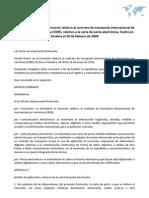 Protocolo Adicional al Convenio relativo al contrato de transporte internacional de mercancías por carretera (CMR), relativo a la carta de porte electrónica, hecho en Ginebra el 20 de febrero de 2008