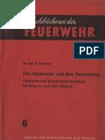 Kleine Fachbücherei der Feuerwehr 6 - Die Löschmittel und ihre Anwendungen - R. Beythien
