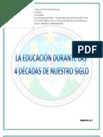 LA EDUCACIÓN DURANTE LAS 4 DÉCADAS DE NUESTRO SIGLO tex
