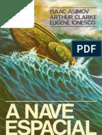 A Nave Espacial - Isaac Asimov - Arthur Clarke - Eugene Ionesco