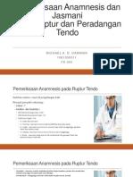 Pemeriksaan anamnesis dan jasmani pada ruptur dan peradangan tendon (ppt)