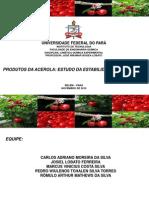 PRODUTOS DE ACEROLA ESTUDO DA ESTABILIDADE DE VITAMINA C - APRESENTAÇÃO DO ARTIGO