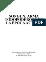 Songun; arma todopoderosa de la época actual