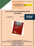 EL FUTURO DE LA ECONOMÍA SOCIAL EN ESPAÑA (Es) THE FUTURE OF SOCIAL ECONOMY IN SPAIN (Es) GIZARTE EKONOMIAREN ETORKIZUNA ESPAINIAN (Es)