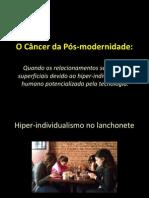 Cura para o câncer da Pós-modernidade