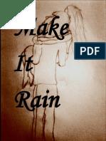 Make It Rain- NEW