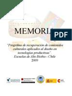 """""""Programa de recuperación de contenidos culturales aplicados al diseño en tecnologías productivas"""". Escuelas de Alto Bíobio - Chile. 2009"""