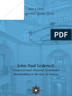 John Paul Lederach -- Compassionate Presence: Faith-Based Peacebuilding in the Face of Violence