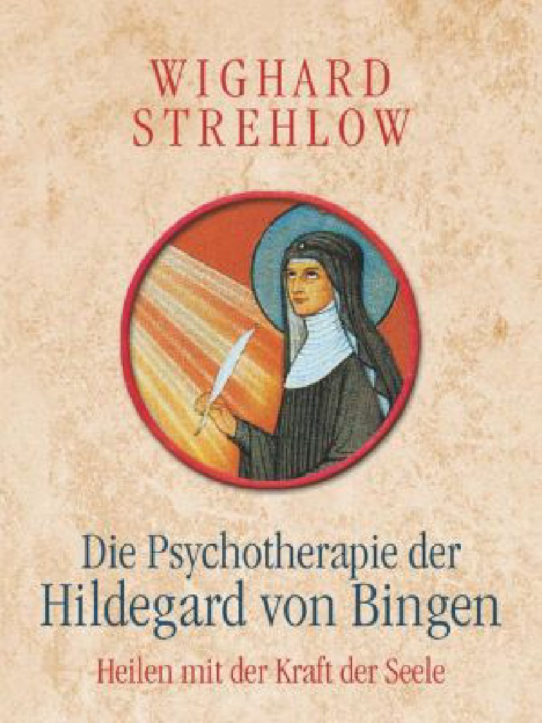 Die Psychotherapie der Hildegard von Bingen (Wighard Strehlow)