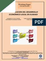 ARTICULACION DEL DESARROLLO ECONOMICO LOCAL EN EL PAIS VASCO (Es) GOVERNANCE OF THE LOCAL ECONOMIC DEVELOPMENT IN THE BASQUE COUNTRY (Es) TOKIKO EKONOMI GARAPENAREN EGITURAKETA EUSKAL AUTONOMI ERKIDEGOAN (Es)