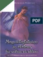 Dr[1]. Doreen Virtue - Megvaltoztatnam Az Eletem, Ha Volna Ra Idom