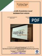 Desarrollo Económico Local. NORMATIVA VASCA (Es) Local Economic Development. BASQUE LAW (Es) Tokiko Ekonomi Garapena. EUSKAL ARAUAK (Es)