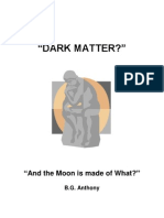 Dark Matter? And the Moon is made of what?
