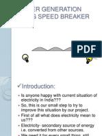 POWER GENERATION USING SPEED BREAKER PPT