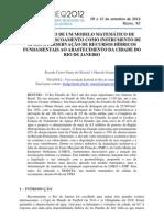 UTILIZAÇÃO DE UM MODELO MATEMÁTICO DE CÉLULAS DE ESCOAMENTO COMO INSTRUMENTO DE APOIO À PRESERVAÇÃO DE RECURSOS HÍDRICOS FUNDAMENTAIS AO ABASTECIMENTO DA CIDADE DO RIO DE JANEIRO  Ricardo Castro Nunes de Oliveira1 e Marcelo Gomes Miguez1  1PEA/POLI – Universidade Federal do Rio de Janeiro  Email para contato