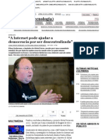 "A Internet pode ajudar a democracia por ser descentralizada"" - PÚBLICO"