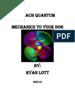 Teach Quantum Mechanics to Your Dog by Ryan Lott (2012)