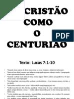 UM CRISTÃO COMO O CENTURÃO
