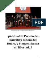 ¡Adiós al III Premio de Narrativa Ribera del Duero, y bienvenida sea mi libertad…!