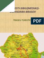 Bucuresti Sibiu(Medias) Sighisoara Brasov