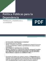 Politicas publicas para la dependencia
