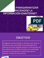 CRITERIOS PARAGARANTIZAR LA VERACIDADDE LA INFORMACIÓN ENINTERNET