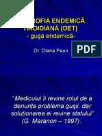 DISTROFIA ENDEMICĂTIROIDIANĂ (DET) - guşa endemică