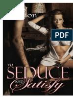 to seduce and satisfy