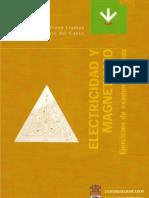 ELECTRICIDAD Y MAGNETISMO. Ejercicios de Examen Resueltos. Esteban Serrano Lllamas , F. Javier Trapote Del Canto.