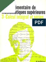 Cours élémentaire de mathématiques supérieurs - 3 Calcul intégral et séries
