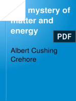 The mystery of matter and energy - Albert Cushing Crehore