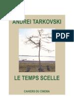 Andrei Tarkovski - Le Temps Scelle