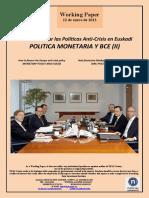 Cómo Financiar las Políticas Anti-Crisis en Euskadi. POLITICA MONETARIA Y BCE (II) (Es). How to finance the Basque anti-crisis policy. MONETARY POLICY AND ECB (II) (Es) Nola finantzatu ditzakegu krisiaren aurkako politikak. DIRU POLITIKA ETA EBZ (II) (Es)