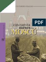 Torres Giraldo Ignacio - Cincuenta Meses en Moscu