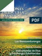 2012 I-S Escuela Sabática Las Bienaventuranzas Instrumentos de Dios y Enseñanzas Establecidas