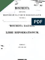 Monumenta Ragusina Libri Reformation Um Tomus I