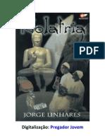 Idolatria - Jorge Linhares