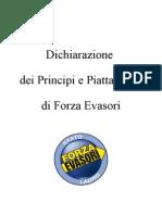 La Dichiarazione dei Principi e la Piattaforma di Forza Evasori
