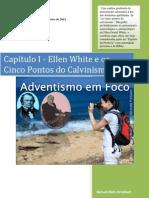 O Adventismo Em Foco I - Ellen White e Os CInco Pontos Do Calvinismo