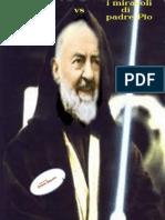 Primo Zanotti vs i Miracoli Di Padre Pio