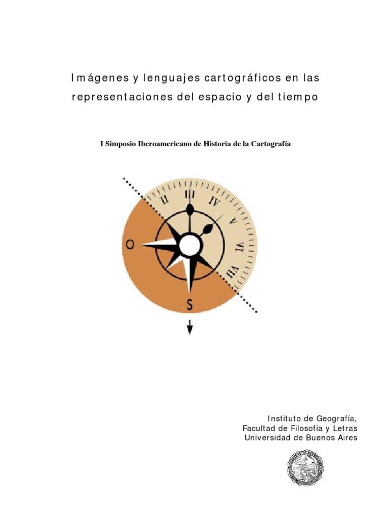 Imágenes y lenguajes cartográficos en las representaciones del espacio y  del tiempo I Simposio Iberoamericano de Historia de la Cartografía Instituto 82f6a6c97a54