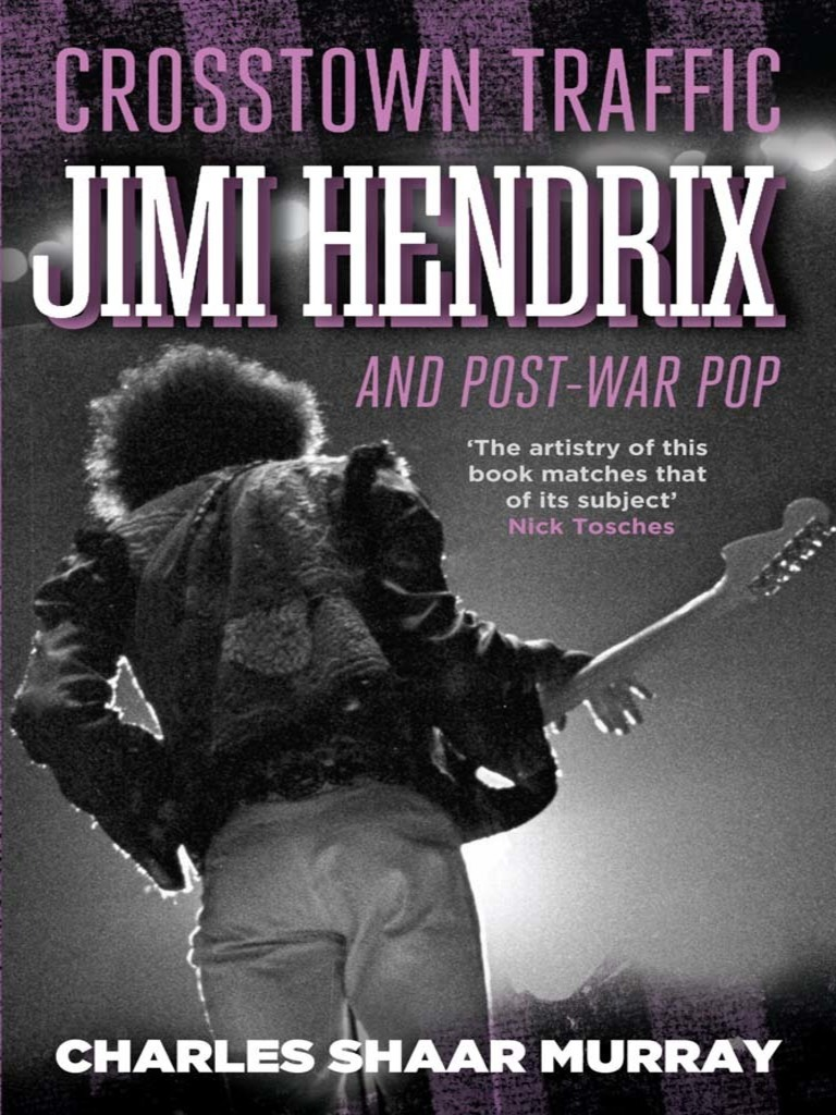 Crosstown Traffic: Jimi Hendrix & The Postwar Rock 'n' Roll Revolution   Jimi Hendrix  Rock Music